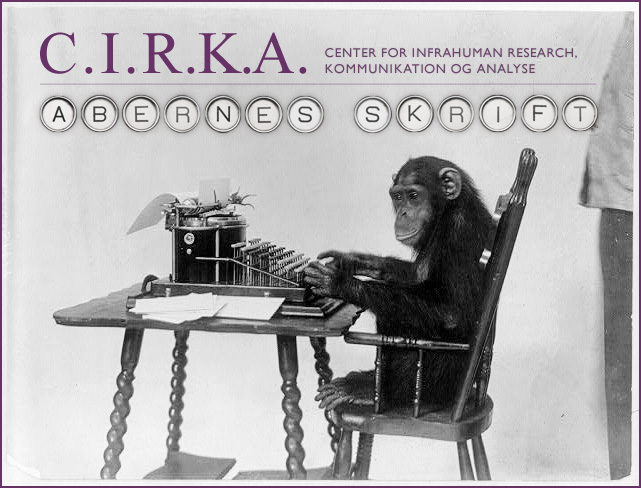 Abernes Skrift - C.I.R.K.A. Center for Infrahuman Research, Kommunikation og Analyse. Forsøgsopstilling 137C