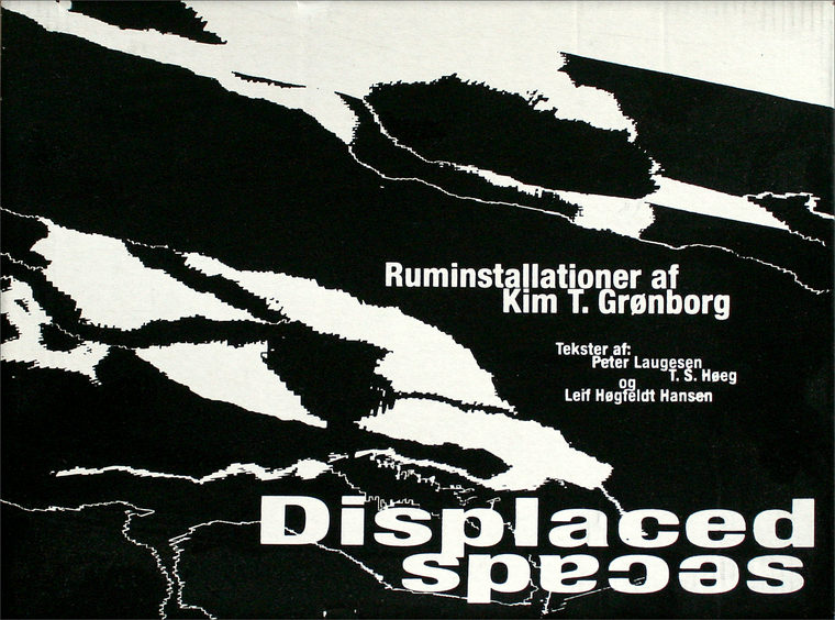 Displaced Spaces. Kim T. Grønborg