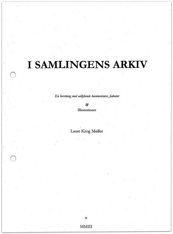 """* [asterisk] nr. 12-13, """"I Samlingens Arkiv"""". Lasse Krog Møller"""