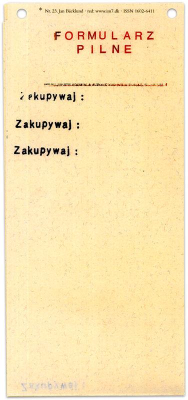"* [asterisk] nr. 23, ""Formularz Pilne"". Jan Bäcklund"